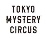 TOKYO MISTERY CIRCUS